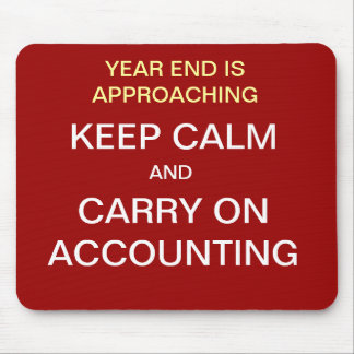 Year End... KEEP CALM AND CARRY ON ACCOUNTING Mouse Mat