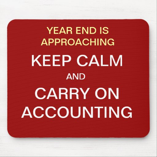 Year End... KEEP CALM AND CARRY ON ACCOUNTING Mouse Pads