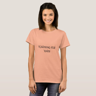 YEARNING FOR YARN T-Shirt