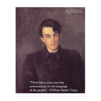 """Yeats """"Think Wise"""" Wisdom Quote Gifts & Cards Postcard"""