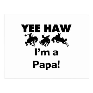 Yee Haw I m a Papa T-shirts and GIfts Post Card