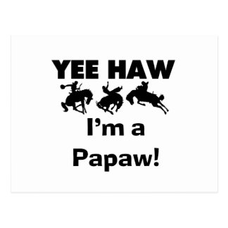 Yee Haw I m a Papaw T-shirts and Gifts Post Cards