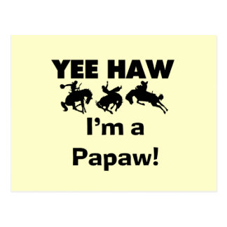 Yee Haw I m a Papaw T-shirts and Gifts Postcard