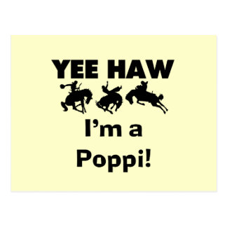Yee Haw I m a Poppi T-shirts and Gifts Post Cards