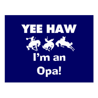 Yee Haw I m an Opa T-shirts and Gifts Post Card