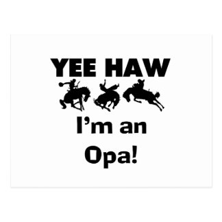 Yee Haw I m an Opa T-shirts and Gifts Post Cards