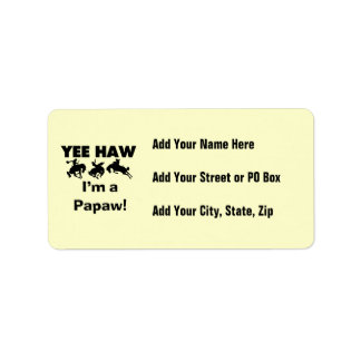 Yee Haw I'm a Papaw T-shirts and Gifts Address Label
