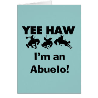 Yee Haw I'm an Abuelo T-shirts and Gifts Greeting Card