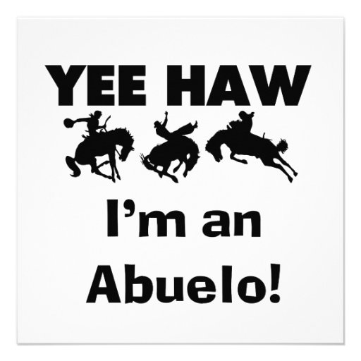 Yee Haw I'm an Abuelo T-shirts and Gifts Custom Announcements