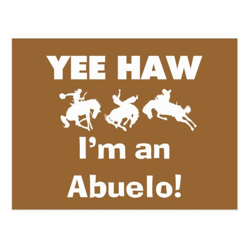 Yee Haw I'm an Abuelo T-shirts and Gifts Post Cards