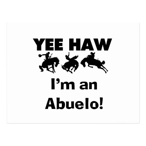 Yee Haw I'm an Abuelo T-shirts and Gifts Post Card