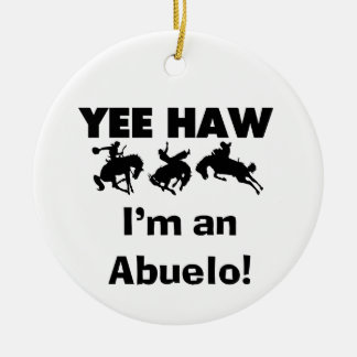 Yee Haw I'm an Abuelo T-shirts and Gifts Round Ceramic Decoration