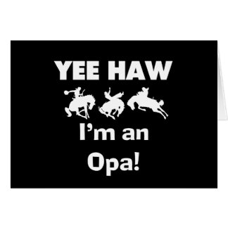 Yee Haw I'm an Opa T-shirts and Gifts Greeting Card
