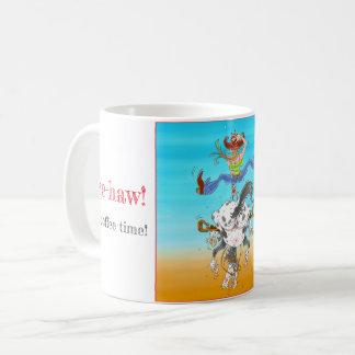 Yee-haw it's coffee time mug