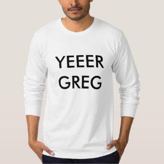 YEEER GREG TSHIRT
