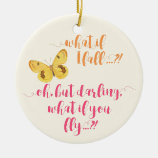 Yellow Butterfly - What if I fall?  Inspirational Christmas Ornament