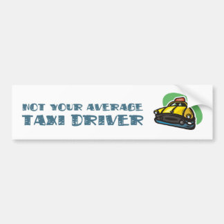 Yellow cab cartoon: Not your average taxi driver Bumper Sticker