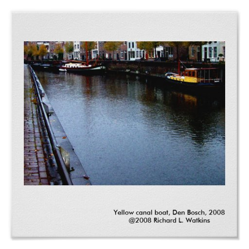 Yellow Canal Boat, Den Bosch, 2008 Posters