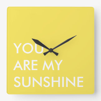 Yellow Custom Text Art You Are My Sunshine Square Wall Clock
