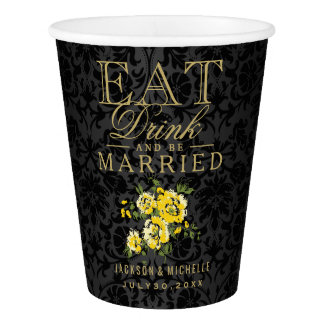 Yellow Floral Eat, Drink and be Married -Wedding Paper Cup
