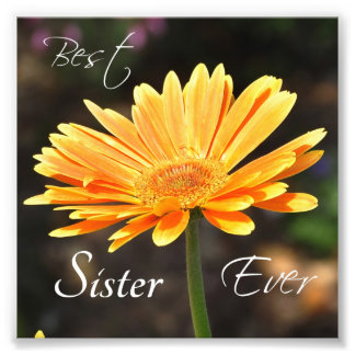 "Yellow Flower ""Best Sister Ever"" Square Print Photograph"
