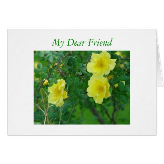 Yellow Friendship Roses, My Dear Friend Card