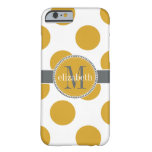 Yellow Gold and Grey Big Polka Dots Monogram Barely There iPhone 6 Case