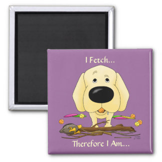 Yellow Labrador (Labs) -I Fetch...Magnet Square Magnet