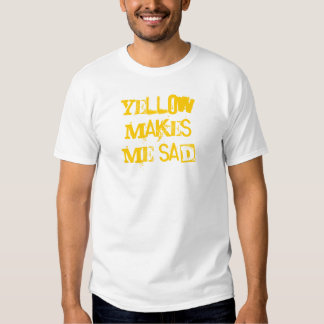 Yellow Makes Me Sad T-shirts