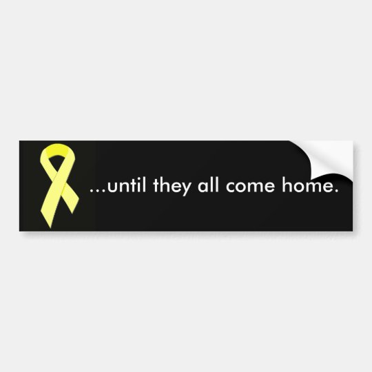 yellow-ribbon ...until they all come home. bumper sticker