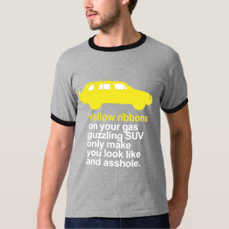 Yellow ribbons on your gas guzzling suv - T-Shirt