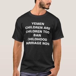 YEMEN CHILDREN ARE CHILDREN TOO BAN CHILDHOOD M... T-Shirt