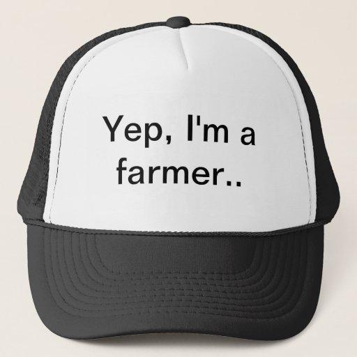 Yep, I'm a farmer, farm hat, farming Trucker Hat