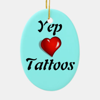 Yep Love Tattoos Christmas Ornament
