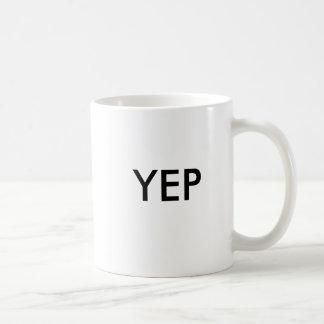 Yep Yup Yes Basic White Mug