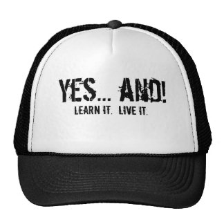 Yes... and!, Learn it.  Live it. Cap
