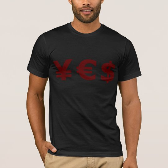 yes currency tshirt