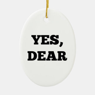 Yes, Dear Ceramic Oval Decoration