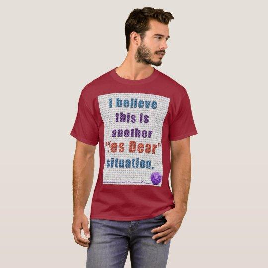 Yes Dear Design T-Shirt