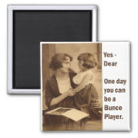yes, dear one day you can be a bunco player square magnet