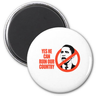 YES HE CAN RUIN OUR COUNTRY / ANTI-OBAMA T-SHIRT 6 CM ROUND MAGNET