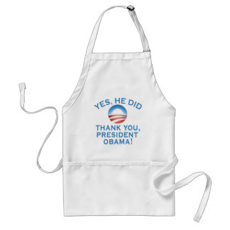 YES HE DID! Thank You President Obama! Adult Apron