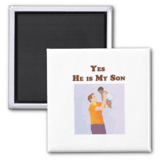 Yes He is My Son Refrigerator Magnet