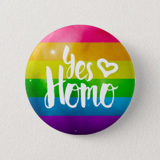 Yes Homo LGBT Pride 6 Cm Round Badge