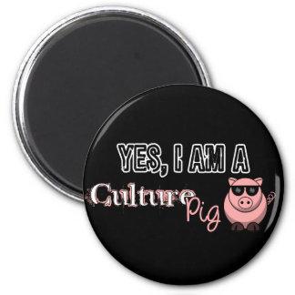 Yes I Am A Culture Pig Fridge Magnet