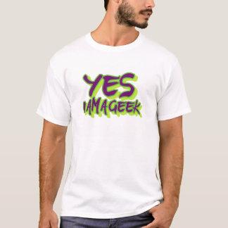 Yes I am a Geek T-Shirt