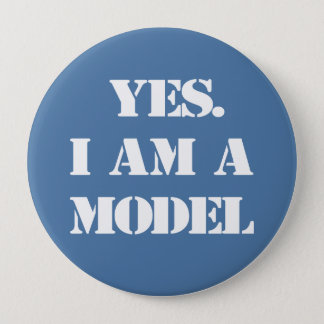 Yes. I Am a Model 10 Cm Round Badge