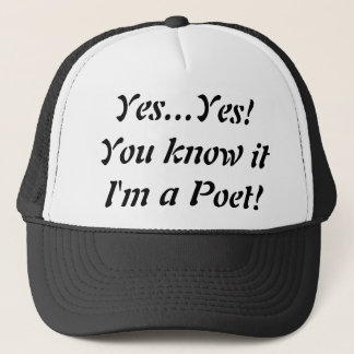 Yes I am a Poet Trucker Hat!... Trucker Hat