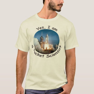 Yes, I am a Rocket Scientist T-shirt
