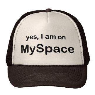 Yes I Am On Myspace Cap